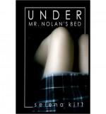 Under Mr. Nolan's Bed - Selena Kitt