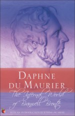 The Infernal World of Branwell Bronte - Daphne du Maurier, Justine Picardie