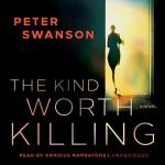 The Kind Worth Killing - Peter Swanson, Johnny Heller, Karen White, Kathleen Early, Keith Szarabajka