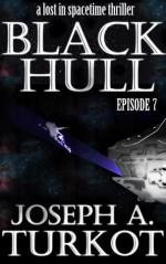 Black Hull: Episode 7 - Joseph A. Turkot