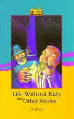 Life Without Katy and Other Stories: Level 2: 2,100 Word Vocabulary - D.H. Howe
