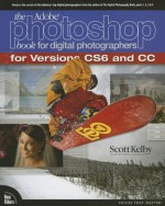 The Adobe Photoshop Book for Digital Photographers (Covers Photoshop CS6 and Photoshop CC) (Voices That Matter) - Scott Kelby