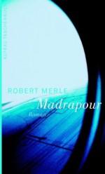 Madrapour: Roman (German Edition) - Robert Merle, Anna Mudry