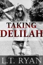 Taking Delilah - L.T. Ryan