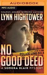 No Good Deed (The Sonora Blair Mysteries) - Lynn Hightower, Coleen Marlo
