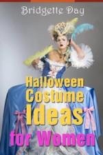 Halloween Costume Ideas for Women - Best Creative Costumes for Women - Bridgette Day, Zack Sterling