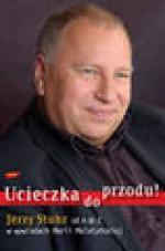 Ucieczka do przodu! - Jerzy Stuhr, Maria Malatyńska