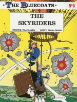 The Skyriders: The Bluecoats 3 - Raoul Cauvin, Willy Lambil, Erica Olson Jeffrey