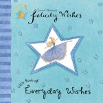 Little Book of Everyday Wishes (Felicity Wishes) - Emma Thomson