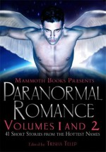 The Mammoth Book of Paranormal Romance: Volumes 1 and 2 - Trisha Telep