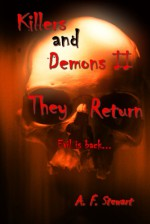 Killers and Demons II: They Return - A.F. Stewart
