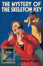 The Mystery of the Skeleton Key - G.K. Chesterton, Hugh Lamb, Bernard Capes
