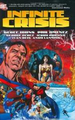Infinite Crisis - Geoff Johns, Phil Jimenez, George Pérez, Jerry Ordway, Ivan Reis, Andy Lanning, Dan DiDio