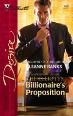 Billionaire's Proposition (Dynasties: The Elliotts, #1) - Leanne Banks