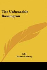 The Unbearable Bassington - Saki, Maurice Baring