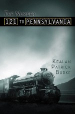 The Number 121 to Pennsylvania and Others - Kealan Patrick Burke