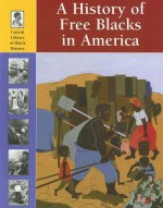 A History of Free Blacks in America (Lucent Library of Black History) - Stuart A. Kallen
