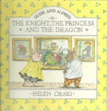 The Knight, The Princess And The Dragon - Helen Craig