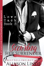 Securing Her Surrender: A #GeekLove Contemporary Romance (Love Hack Book 3) - Allyson Lindt