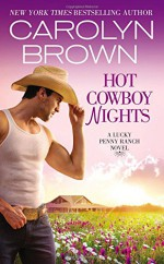 Hot Cowboy Nights (Lucky Penny Ranch) - Carolyn Brown
