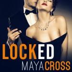 Locked: The Alpha Group, Book 1 - Maya Cross, Carmen Rose