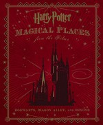 Harry Potter: Magical Places from the Films - Jody Revenson