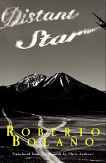 Distant Star - Roberto Bolaño, Chris Andrews