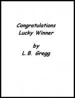 Congratulations Lucky Winner - L.B. Gregg