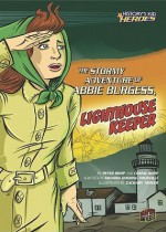 The Stormy Adventure of Abbie Burgess, Lighthouse Keeper - Peter Roop, Connie Roop, Amanda Doering Tourville, Zachary Trover