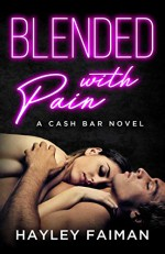 Blended with Pain: Notorious Devils (Cash Bar Book 4) Kindle Edition - Hayley Faiman