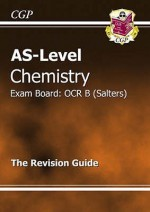 Chemistry: AS-Level: Exam Board: OCR B (Salters): The Revision Guide - Richard Parsons