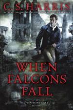 When Falcons Fall - C.S. Harris