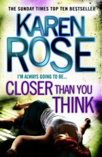 Closer Than You Think - Karen Rose