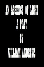 An Absence of Light - William Andrews