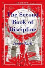 The Second Book of Discipline - James Kirk