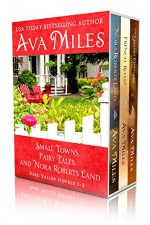 Small Towns, Fairy Tales, And Nora Roberts Land: Dare Valley Boxed Set 1-3 - Ava Miles