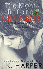 The Night Before Christmas (Paranormal Shapeshifter Romance): (A Black Mesa Wolves Holiday Short Story) - J.K. Harper