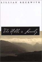 The Hills is Lonely (Common Reader Editions) - Lillian Beckwith