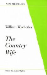 The Country Wife - William Wycherley, James Ogden