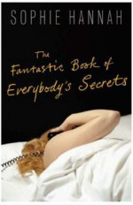 The Fantastic Book Of Everybody's Secrets: Short Stories - Sophie Hannah