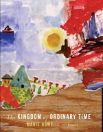 The Kingdom of Ordinary Time: Poems - Marie Howe