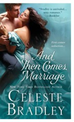 And Then Comes Marriage - Celeste Bradley