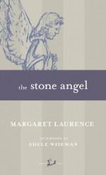 The Stone Angel - Adele Wiseman, Margaret Laurence