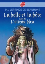 La Belle et la Bête suivi de L'oiseau bleu (Conte) - Madame Leprince de Beaumont