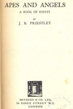 Apes and Angels: A Book Of Essays - J.B. Priestley