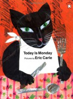 Today Is Monday - Eric Carle