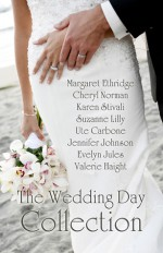 The Wedding Day Collection - Margaret Ethridge, Cheryl Norman, Karen Stivali, Suzanne Lilly, Ute Carbone, Jennifer Johnson, Evelyn Jules, Valerie Haight