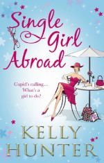 Single Girl Abroad - Kelly Hunter