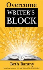 Overcome Writer's Block - Beth Barany