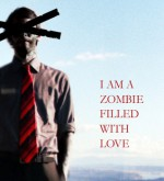 I Am A Zombie Filled With Love - Isaac Marion
